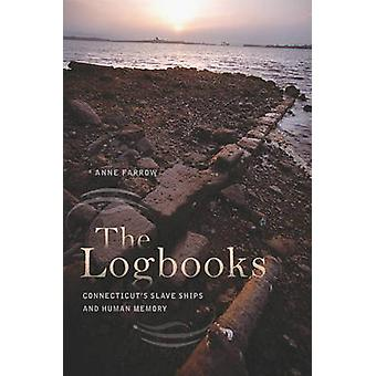The Logbooks - Connecticut's Slave Ships and Human Memory by Anne Farr