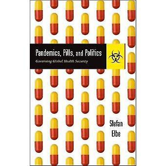 Pandémies - Pills - et politique - administration de la sécurité sanitaire mondiale
