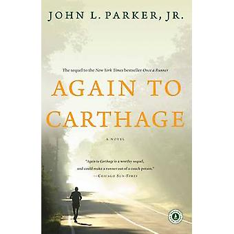 Again to Carthage - A Novel by John L. Parker - 9781439192481 Book