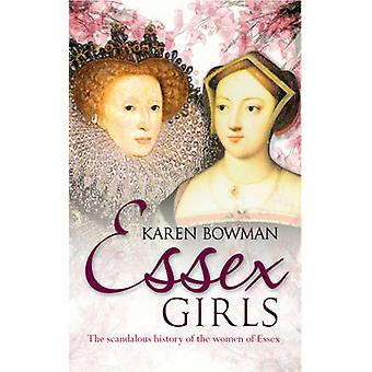 Essex Girls - The Scandalous History of the Women of Essex by Karen Bo