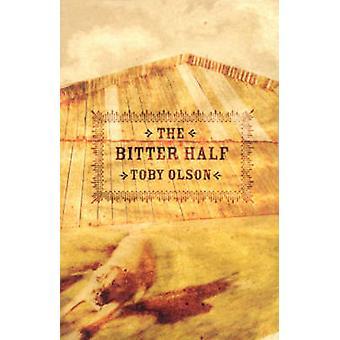Der bittere Hälfte von Toby Olson - 9781573661324 Buch