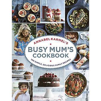Livre de cuisine de la maman de Annabel Karmel occupé par Annabel Karmel - 978178503088