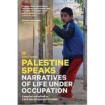 Palæstina taler - fortællinger om livet Under besættelse af Cate Malek-