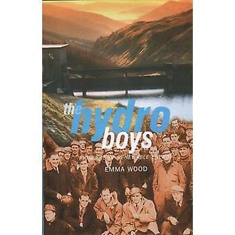 Les garçons Hydro - pionniers de l'énergie renouvelable par Emma Wood - 978184282