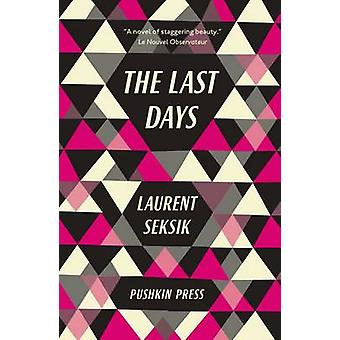 The Last Days by Laurent Seksik - Andre Naffis-Sahely - David Pearson