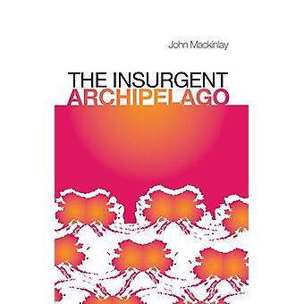 The Insurgent Archipelago by John Mackinlay - 9781849040136 Book