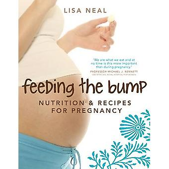 Feeding the Bump - Nutrition and Recipes for Pregnancy (Main) by Lisa