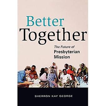 Bedre sammen: Fremtiden for Presbyterian Mission