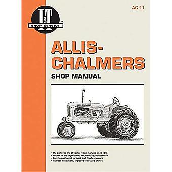Allis-Chalmers: Models B, C, CA, G, Rc, Wc, WD, Wd45, Wd45 Diesel, Wf (I & T Shop Service)