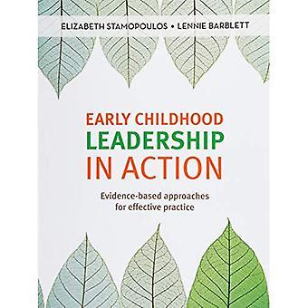 Frühen Kindheit Führung in Aktion: Evidenz-basierte Ansätze für effektive Praxis