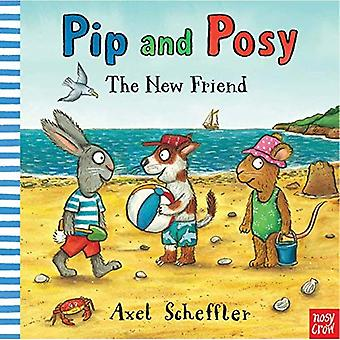 Pip and Posy: The New Friend (Pip and Posy) [Board book]