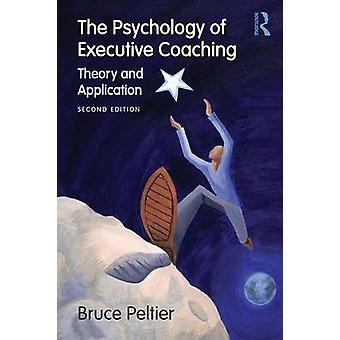 Psychology of Executive Coaching by Bruce Peltier