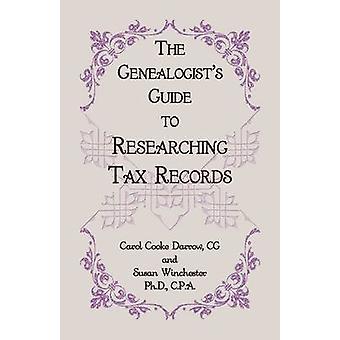 Die Genealogen Anleitung zur Erforschung Steuerunterlagen von Darrow & CG & Carol Cook