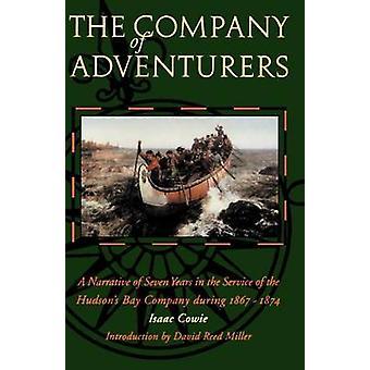 Företaget av äventyrare A berättelse om sju år i tjänst hos Hudsons Bay bolaget under 18671874 av Cowie & Isaac
