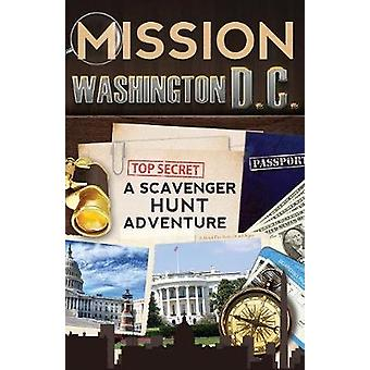 Mission Washington D.C. A Scavenger Hunt Adventure Travel Book For Kids by Aragon & Catherine