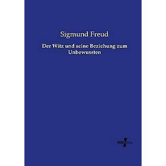 Der Witz und seine Beziehung zum Unbewussten par Freud & Sigmund