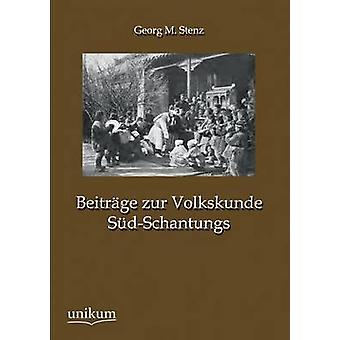 Beitrage Zur Volkskunde SudSchantungs door Stenz & Georg M.