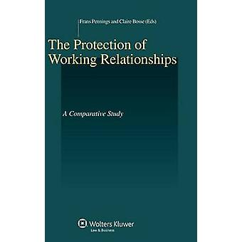 The Protection of Working Relationships. a Comparative Study by Bosse