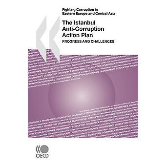 Bestrijding van corruptie in Oost-Europa en Centraal-Azië de Istanbul anticorruptie actieplan vooruitgang en uitdagingen door OESO Publishing