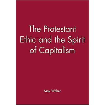 The Protestant Ethic and the Spirit of Capitalism by Max Weber - 9780