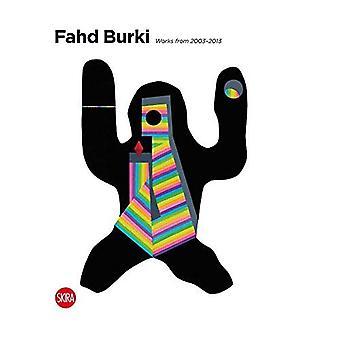 Fahd Burki: Works from 2003-2013