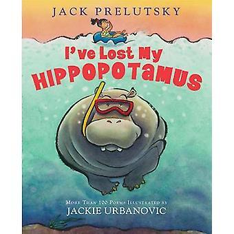 I've Lost My Hippopotamus by Jack Prelutsky - Jackie Urbanovic - 9780