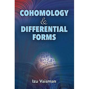 Cohomology and Differential Forms by Izu Vaisman - 9780486804835 Book