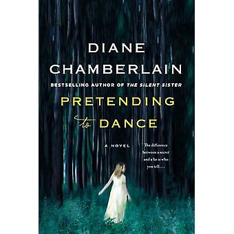 Pretending to Dance by Diane Chamberlain - 9781250105011 Book