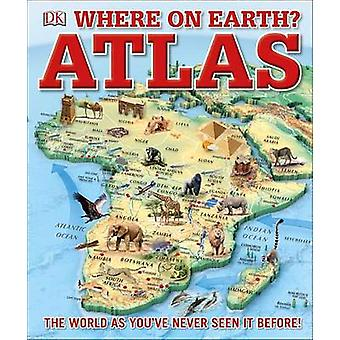 Where on Earth? Atlas by DK - 9781465458643 Book