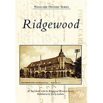 Ridgewood by M Earl Smith with the Ridgewood Historical Societ - 9781