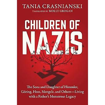 Children of Nazis - The Sons and Daughters of Himmler - Goring - Hoss