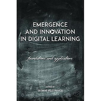 Emergence and Innovation in Digital Learning - Foundations and Applica