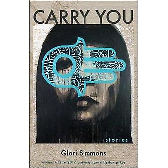 Carry You by Glori Simmons - 9781938769290 Book
