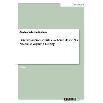 Discriminacion Sexista En El Cine Desde La Nouvelle Vague a Disney by