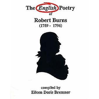 The English Poetry of Robert Burns by Eileen Doris Bremner - 97809553