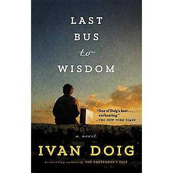 Last Bus to Wisdom by Ivan Doig - 9781101982563 Book