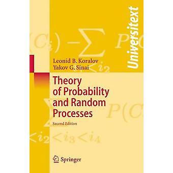 Theory of Probability and Random Processes by Leonid Koralov & Yakov G Sinai