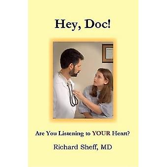 Hey Doc Are you listening to YOUR heart by Sheff & MD & Richard