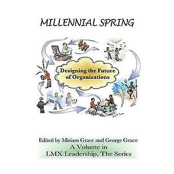 Millennial voorjaar het ontwerpen van de toekomst van organisaties door Grace & Miriam