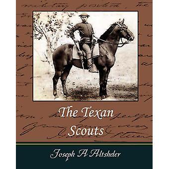The Texan Scouts by Joseph a. Altsheler & A. Altsheler