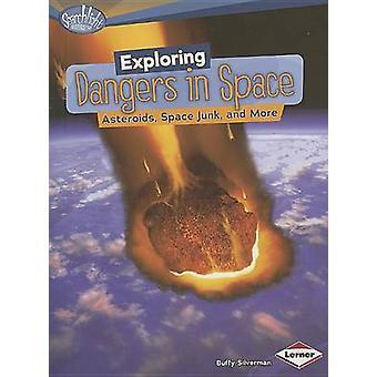Explorer les dangers dans l'espace astéroïdes Space Junk par Deborah Kops