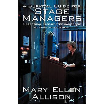Elin selviytymis opas Stage managerit käytännöllinen StepByStep Stage Management by Allison & Mary Ellen