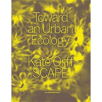 Toward An Urban Ecology  SCAPE  Landscape Architecture by Kate Orff