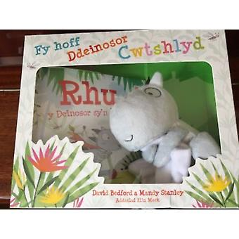 Rhu  Fy Hoff Ddeinosor Cwtshlyd by David Bedford & Mandy Stanley & Translated by Elin Meek