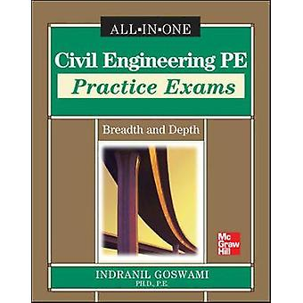 Civil Engineering PE Practice Exams Breadth and Depth by Indranil Goswami