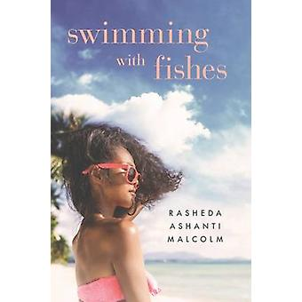Swimming With Fishes by Ashanti Malcolm & Rasheda