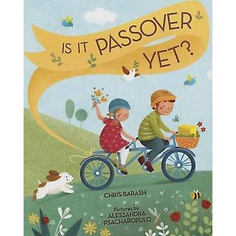 Is It Passover Yet? by Chris Barash - Alessandra Psacharopulo - 97808
