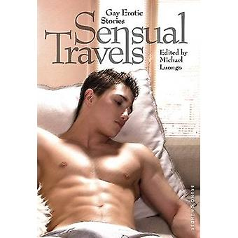 Sensual Travels - Gay Erotic Stories by Michael T. Luongo - 9783867875