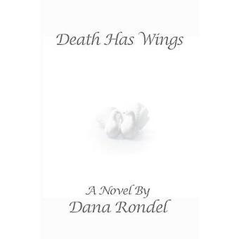 Death Has Wings by Rondel & Dana