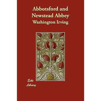 Abbotsford and Newstead Abbey by Irving & Washington